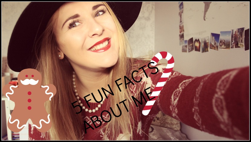 5 Fun facts about me// lets get festive